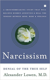 Narcissism: Denial of the True Self (1984)