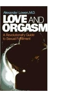 Love and Orgasm: A Revolutionary Guide to Sexual Fulfillment (1965)